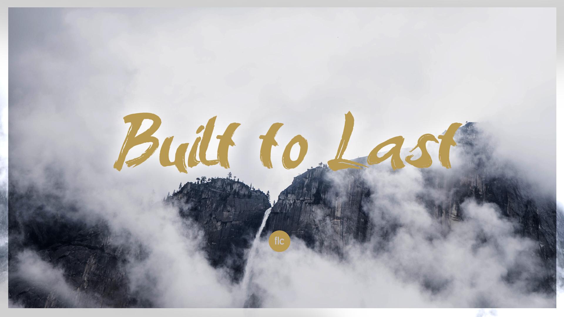 built to last.jpg