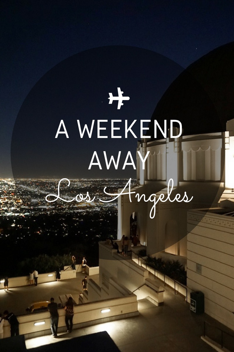 A Weekend in LA Los Angeles - AVintageJoy