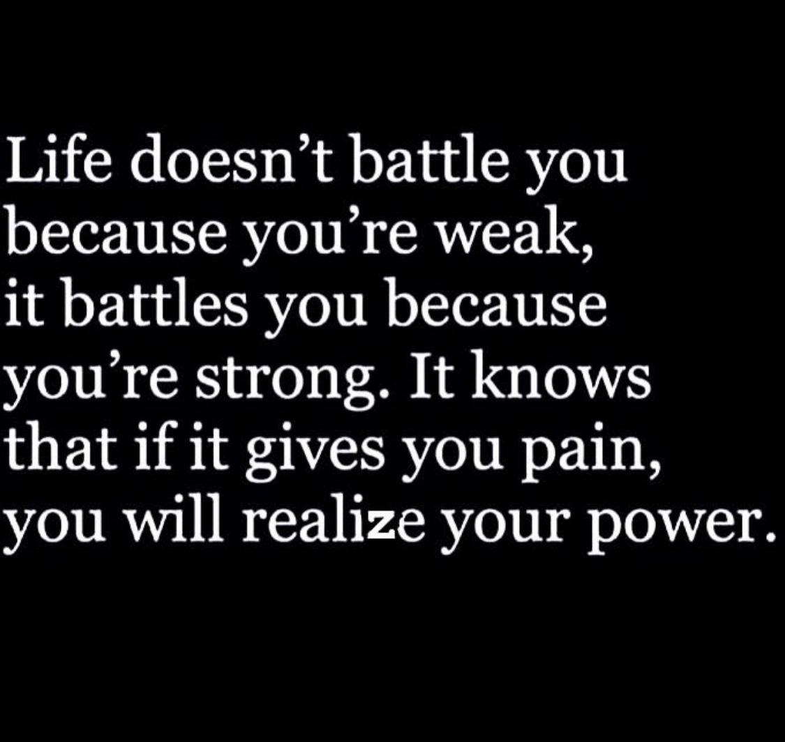 Life doesnt battle you.jpeg