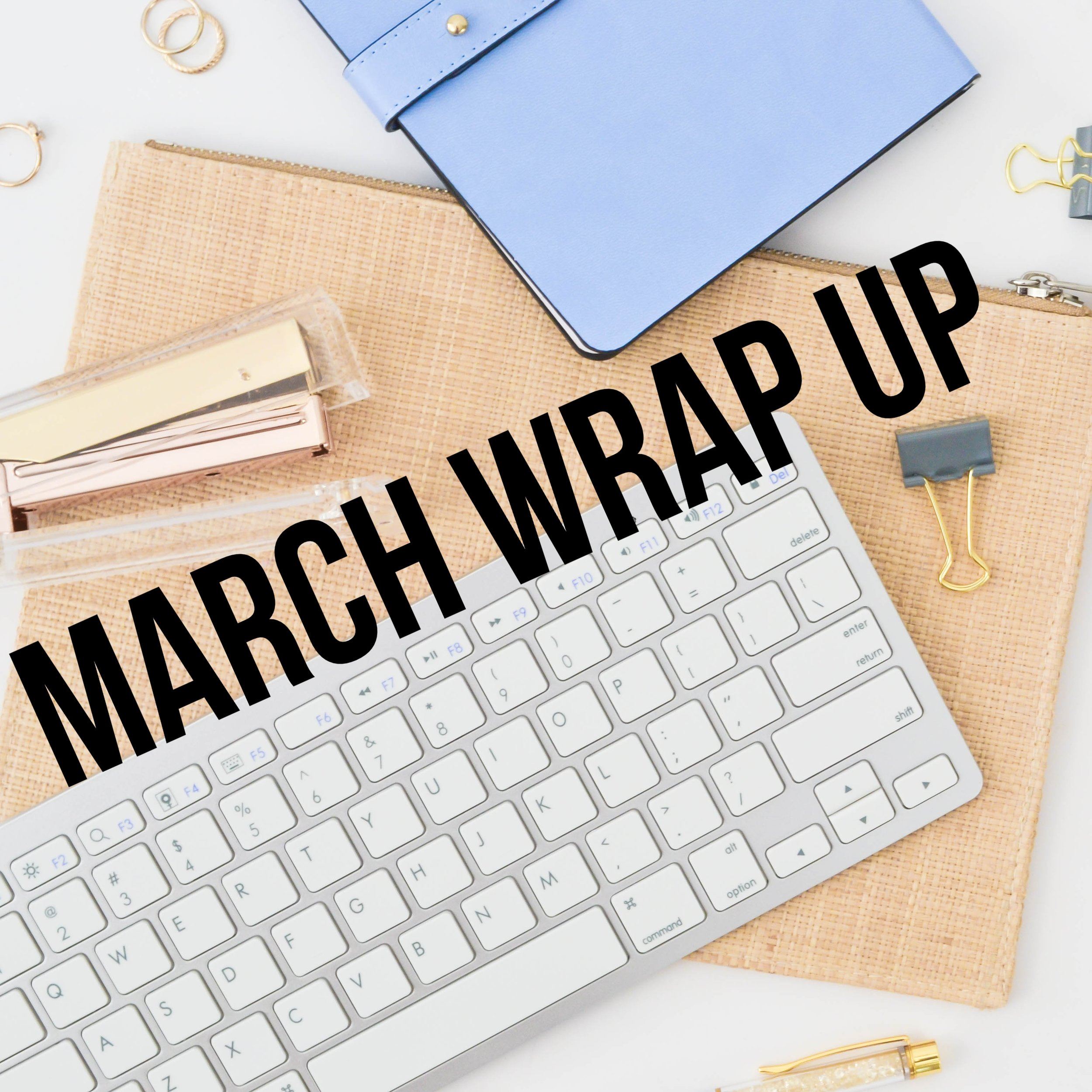 march wrap up.jpg