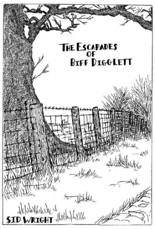 The Escapades of Biff Digglett by Sid Wright sidwright.co.uk