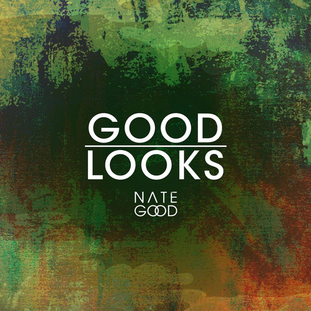 GOOD LOOKS - by nate good