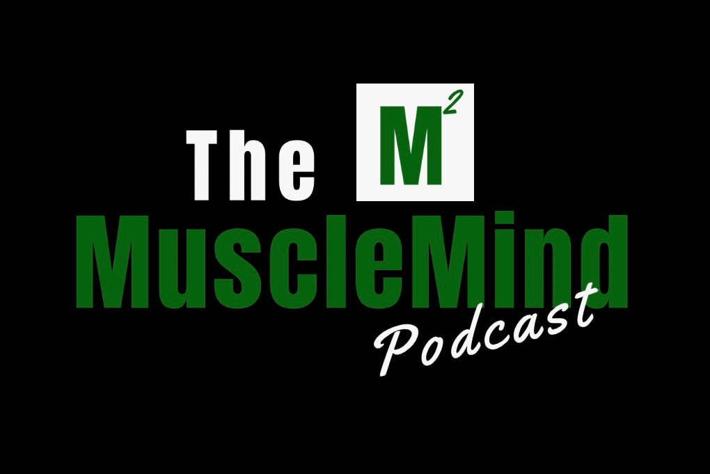 The MuscleMind Podcast - A show dedicated to in-depth discussion of all things mind, body, and spirit!