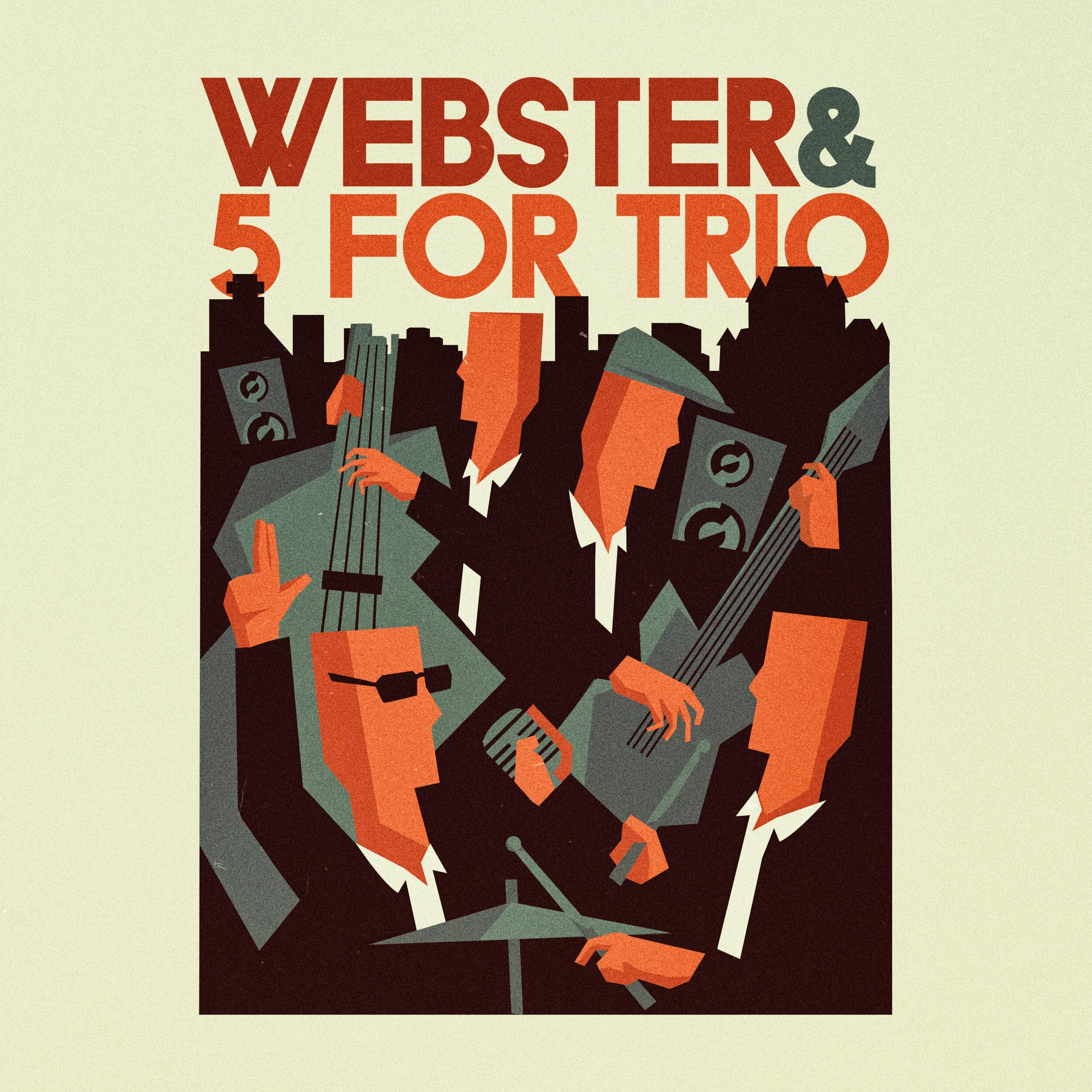 Webster & 5 for Trio (2019)