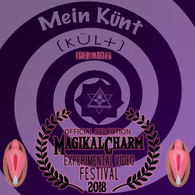 OFFICIAL SELECTION! - Mein cotton candy-colored PILOT: Mein Künt (kült)OFFICIAL SELECTION: *Best Experimental Short* at The MagikalCharm Experimental Video / Film Festival 2018MagikalCharm Experimental Video & Film Festival screened at Anthology Film Archives in NYC