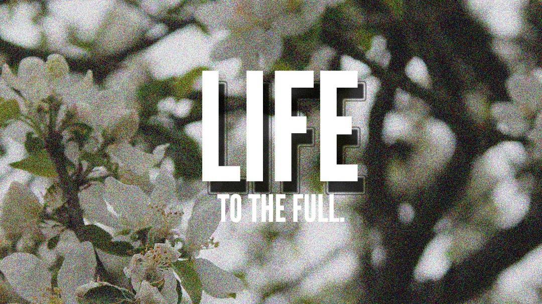 Life+To+The+Full.jpg