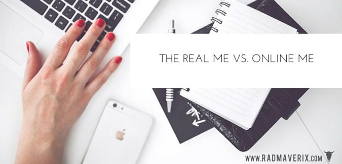 The real me vs online me rad maverix