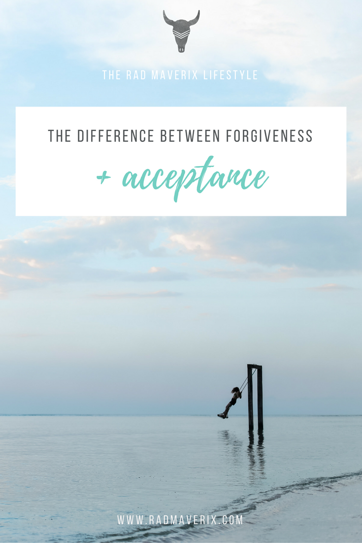 The difference between forgiveness + acceptance