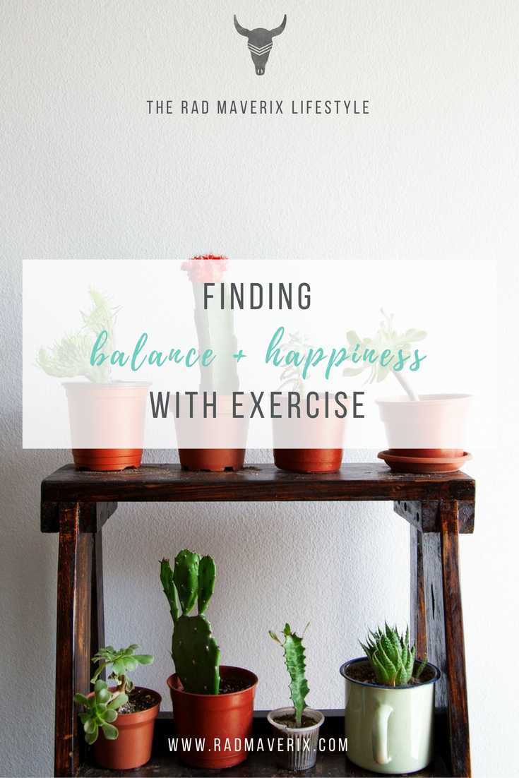 Finding Balance + Happiness with Exercise