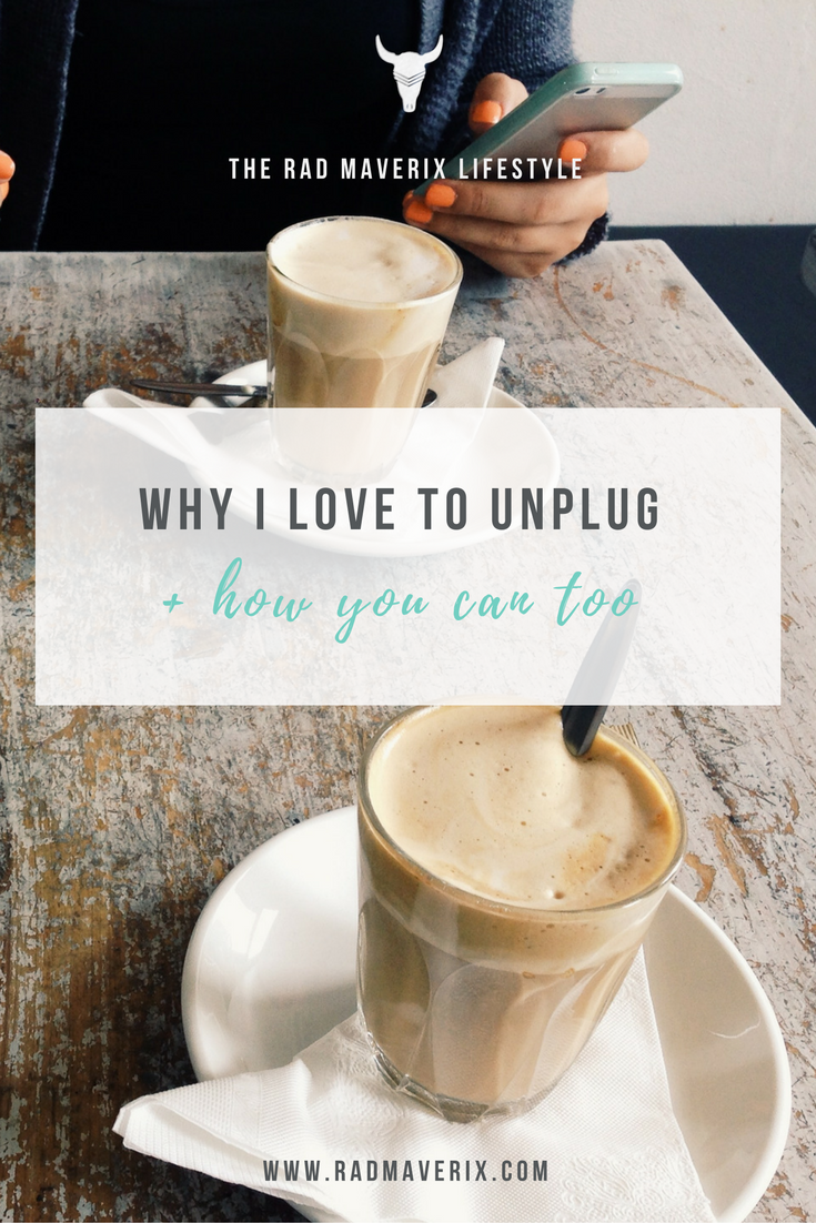 WHY I LOVE TO UNPLUG + HOW YOU CAN TOO