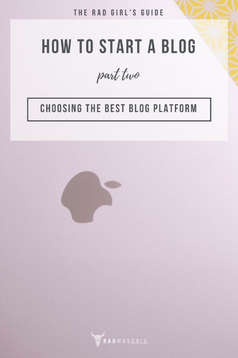 How to Start a Blog // Part 2 (Choosing a Blog Platform)