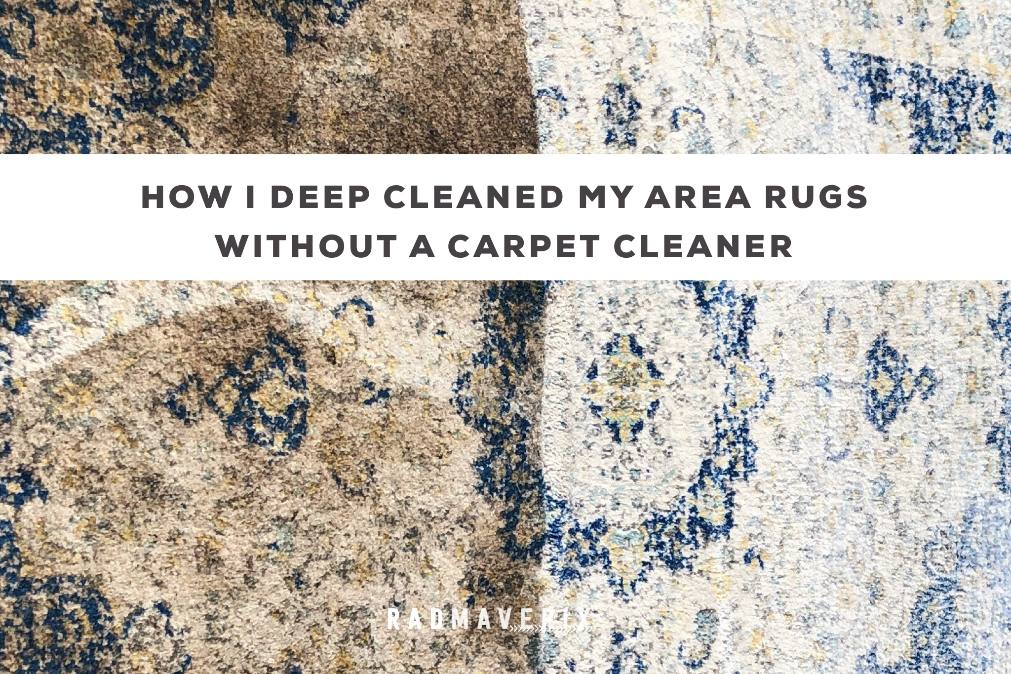 Deep Cleaning Area Rugs W O A Carpet Cleaner Rad Maverix