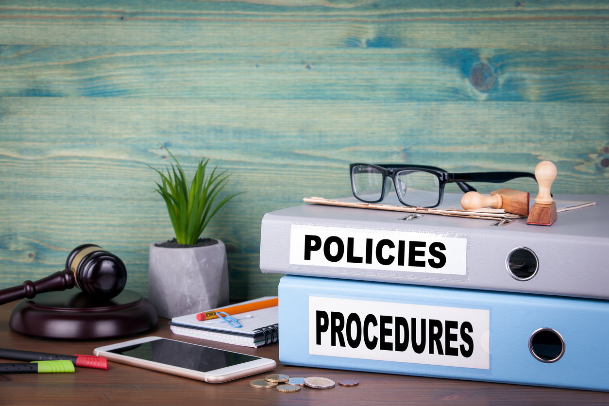 Make sure that your policies and procedures are clearly articulated.