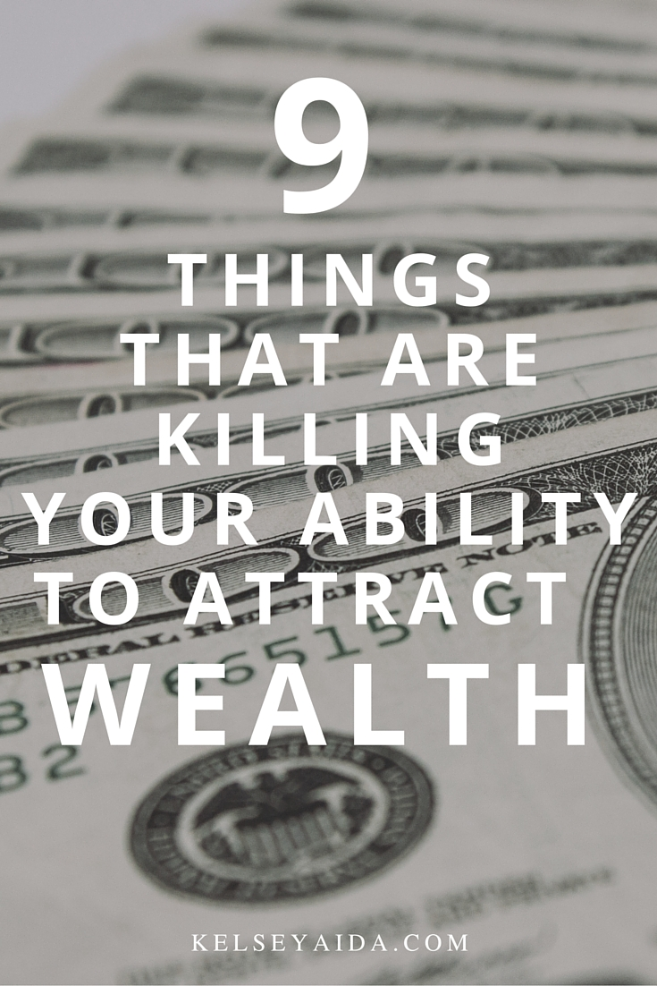 9 Things That are KILLING Your Ability to Attract WEALTH