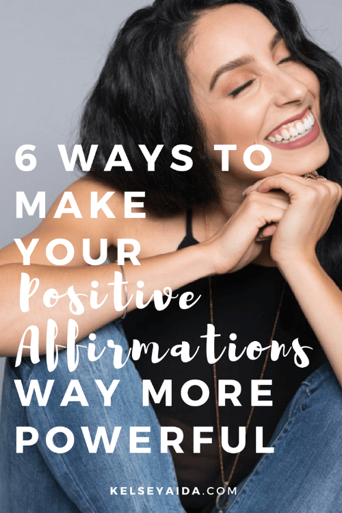 6 Ways to Make Your Positive Affirmations Way More Powerful