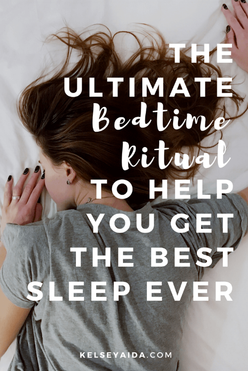 The Ultimate Bedtime Ritual to Help You Get the Best Sleep Ever