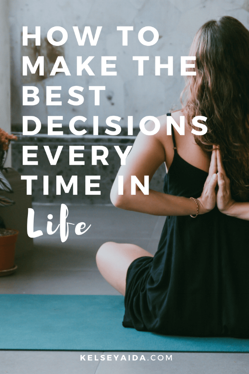 How to Make the Best Decisions Every Time in Life