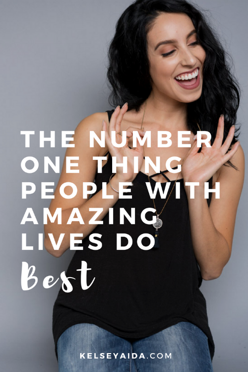 The Number One Thing People with Amazing Lives Do Best