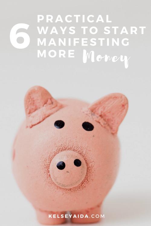 6 Practical Ways to Start Manifesting More Money