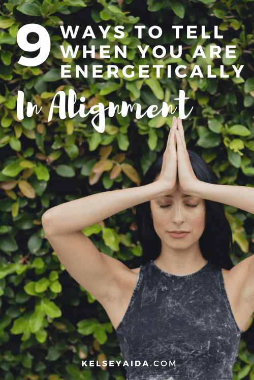 9 Ways to Tell When You Are Energetically in Alignment