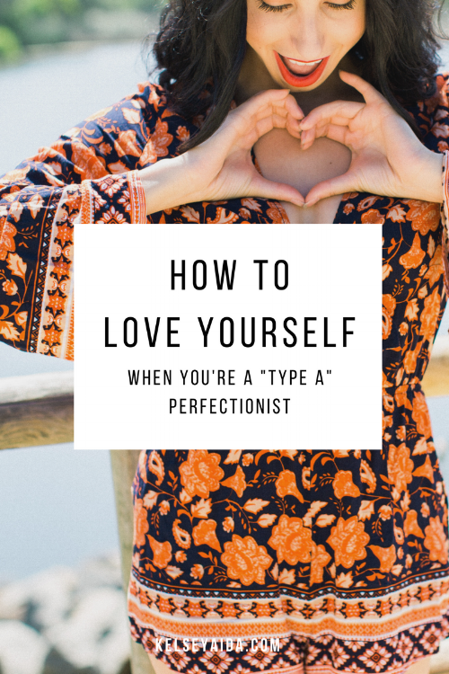 """How to Love Yourself When You're a """"Type A"""" Perfectionist"""