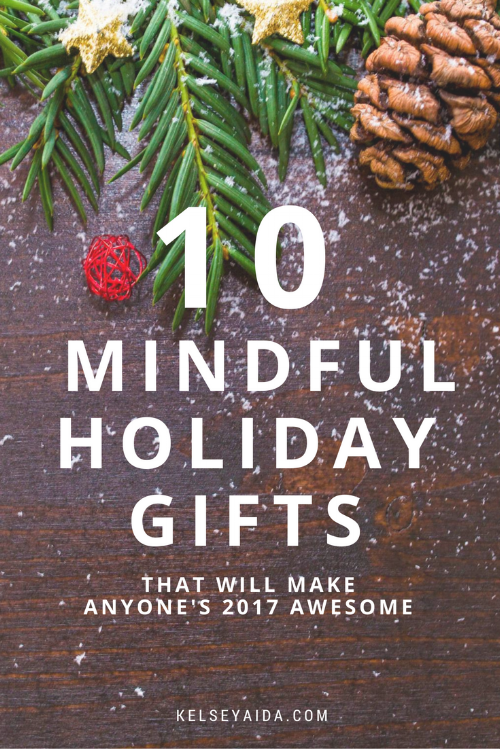 10 Mindful Holiday Gifts That Will Make Anyone's 2017 Awesome