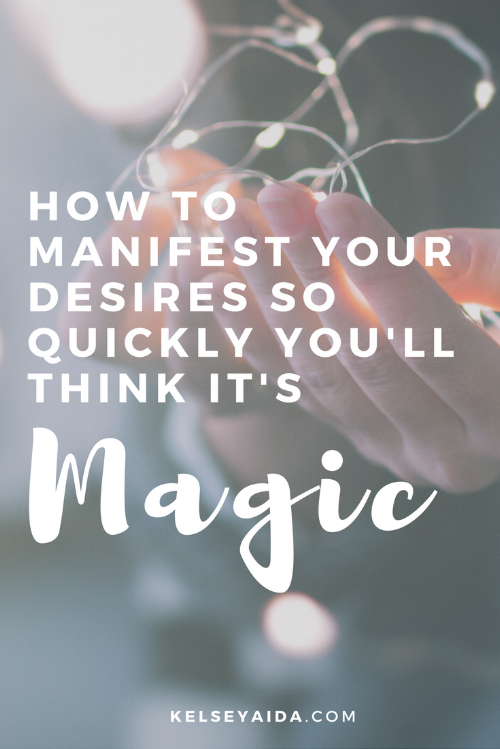 How to Manifest Your Desires So Quickly You'll Think It's