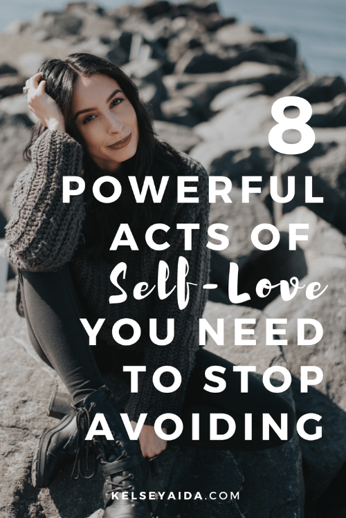 8 Powerful Acts of Self Love You Need to Stop Avoiding