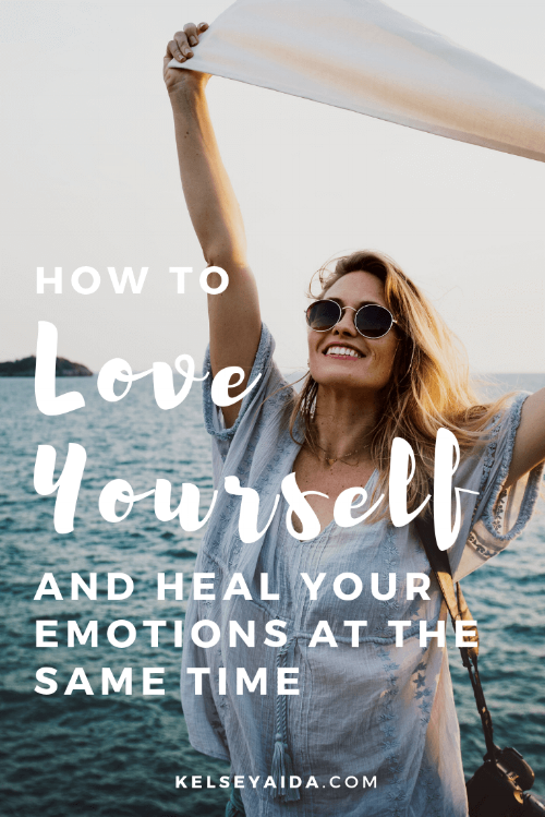 How to Love Yourself and Heal Your Emotions at the Same Time
