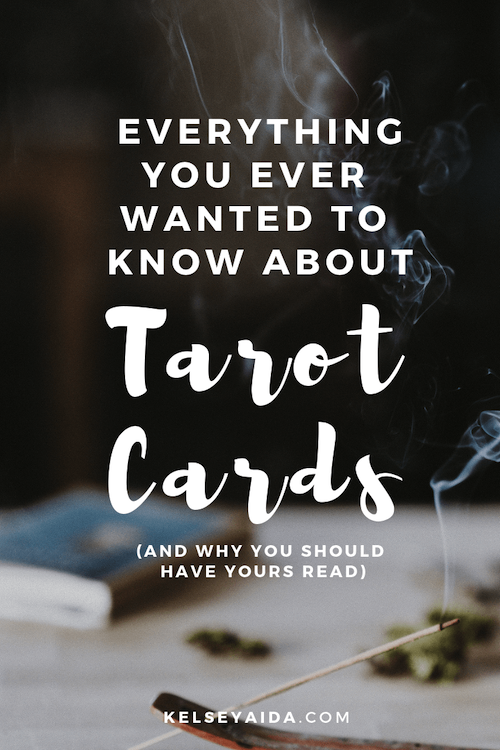 Everything You Ever Wanted To Know About Tarot Cards Kelsey Aida