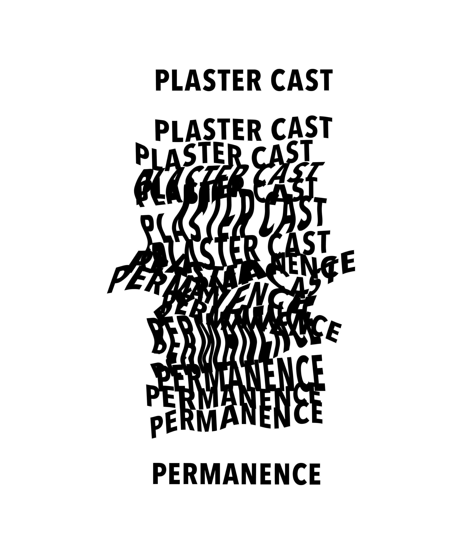 PLASTER CAST PERMANENCE-01.jpg