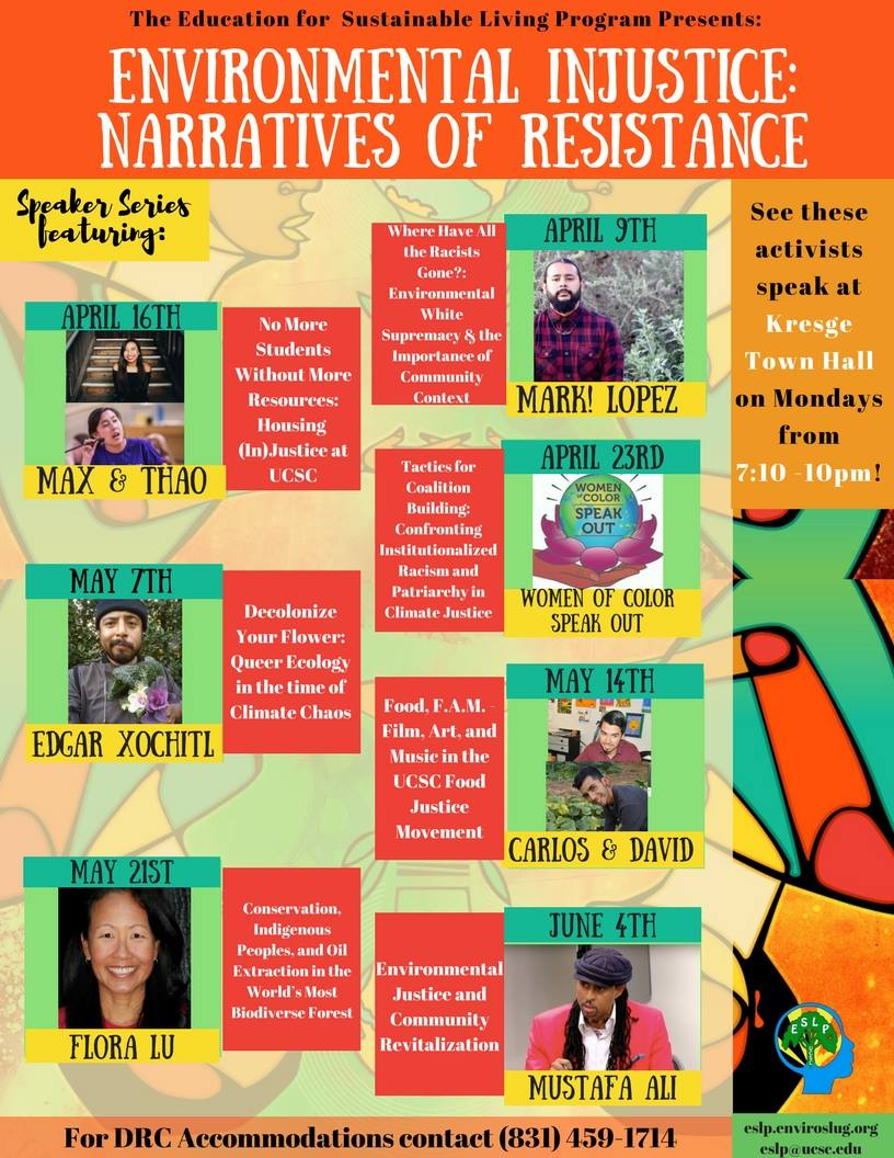 Environmental Injustice: Narratives of Resistance - Join ESLP Monday evenings from 7:10 until 10:00 pm at the Kresge Town Hall for provactive lecutres from intelligent and intellectual speakers.