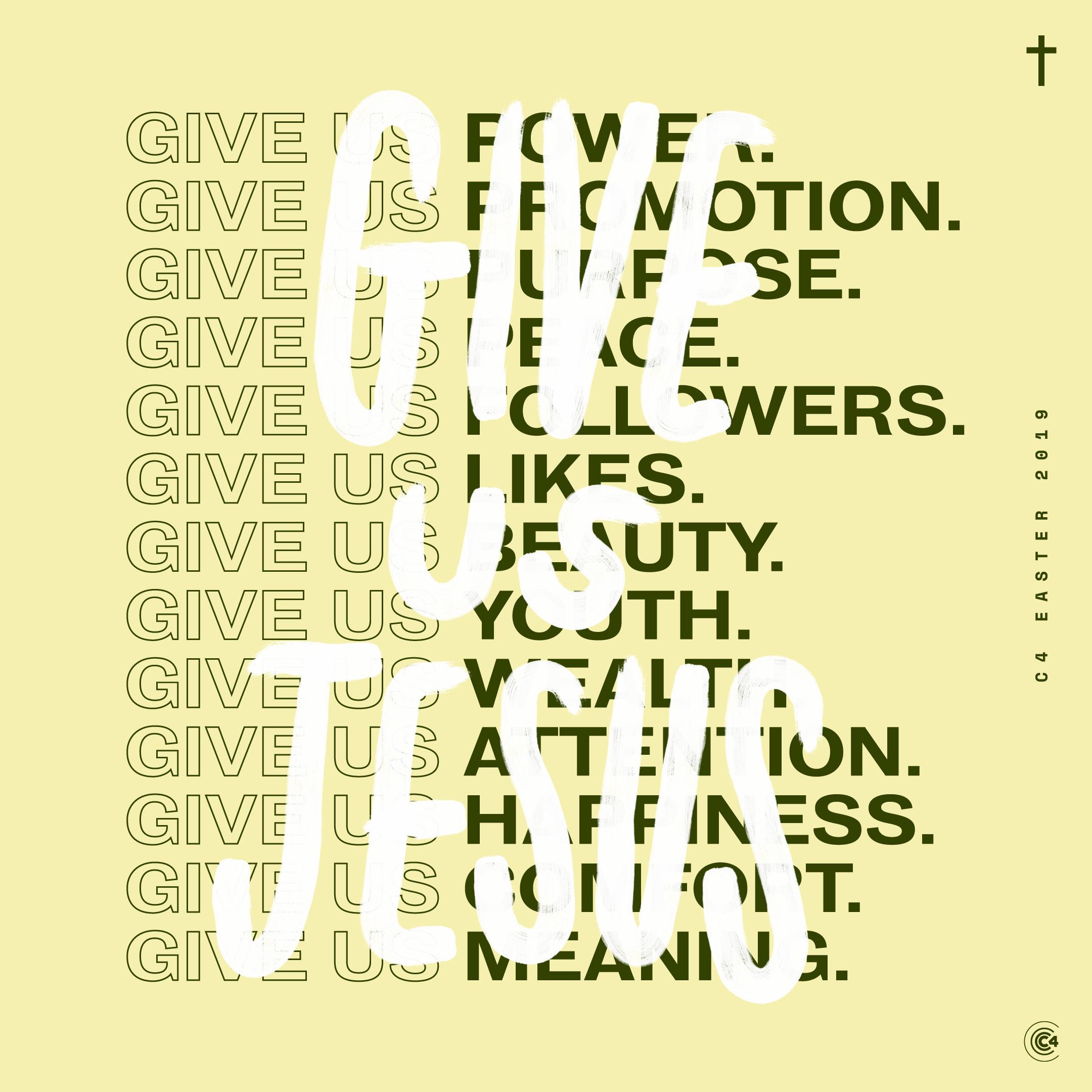 C4-Easter-Give-Us-Jesus-2.jpg