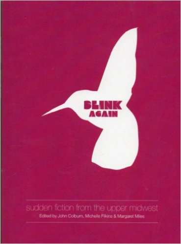 Blink Again: Sudden Fiction from the Upper Midwest