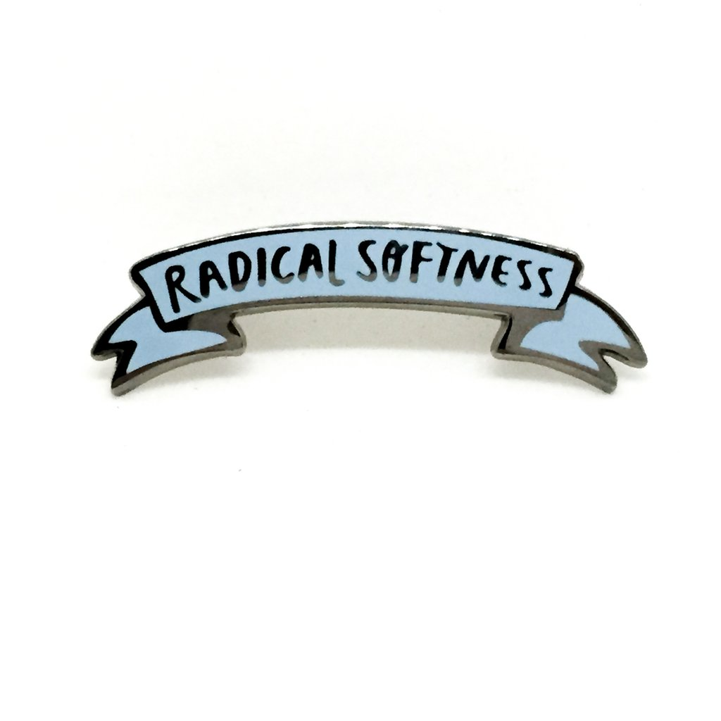 Radical Softness (pin)