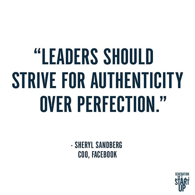 """""""True leadership stems from individuality that is honestly and sometimes imperfectly expressed.""""- Sheryl Sandberg, COO of Facebook #GenerationStartup"""