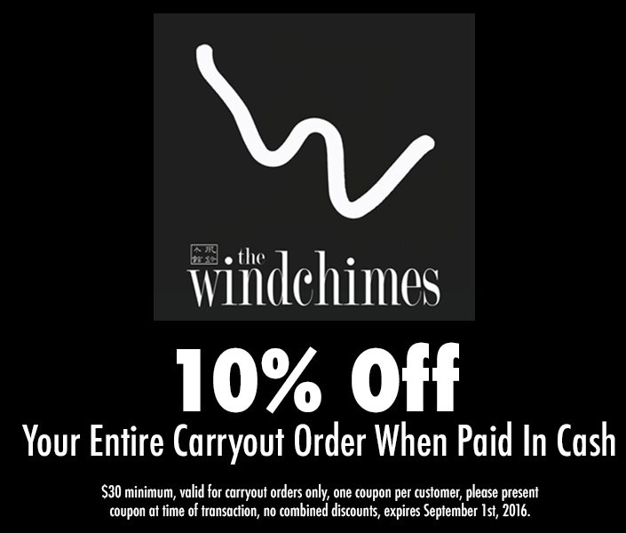 Pick Up Windchimes Today! 10% Off Your Carryout Order When Paid In Cash!