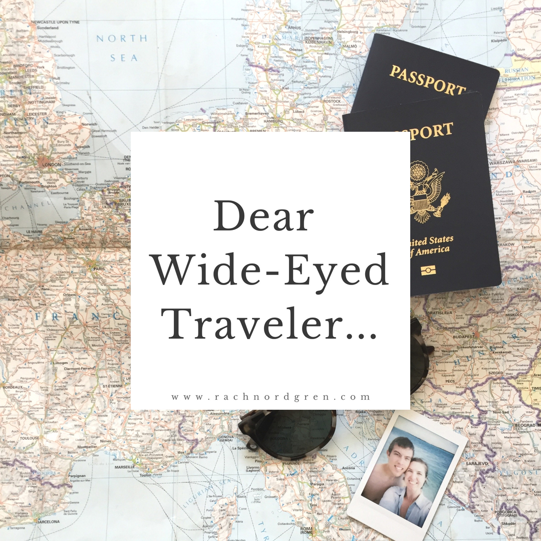 Dear Wide-Eyed Traveler.jpg