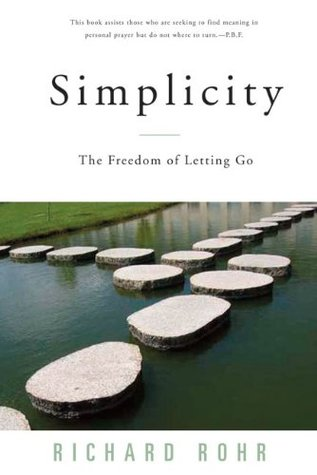 Simplicity: The Freedom of Letting Go by Richard Rohr - Growing up evangelical, I was taught to give a side-eye to anything Catholic…which is why I haven't read Richard Rohr until now. This is the first book of his that I have read and it most certainly will not be the last. I so appreciate his perspective on living the Christian life with simplicity.