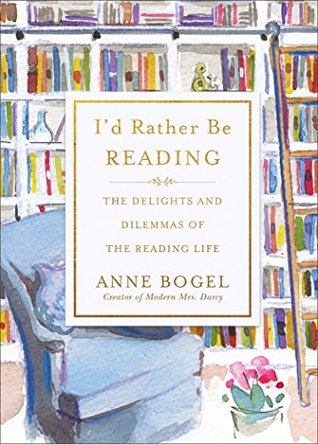 I'd Rather Be Reading by Anne Bogel - A merry little book about books and book lovers, written by one of the most passionate bibliophiles I know. A quick read, plus one of the loveliest covers I've seen in a while.