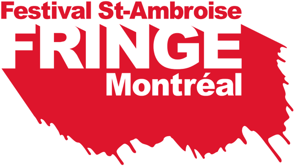 More info? - www.montrealfringe.ca