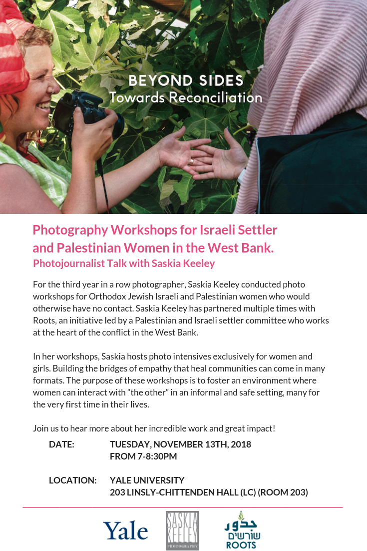 saskia-keeley-photography-humanitarian-photojournalism-documentarian-events-yale-university-beyond-sides-towards-reconciliation-non-violence-workshops-israel-palestine.png