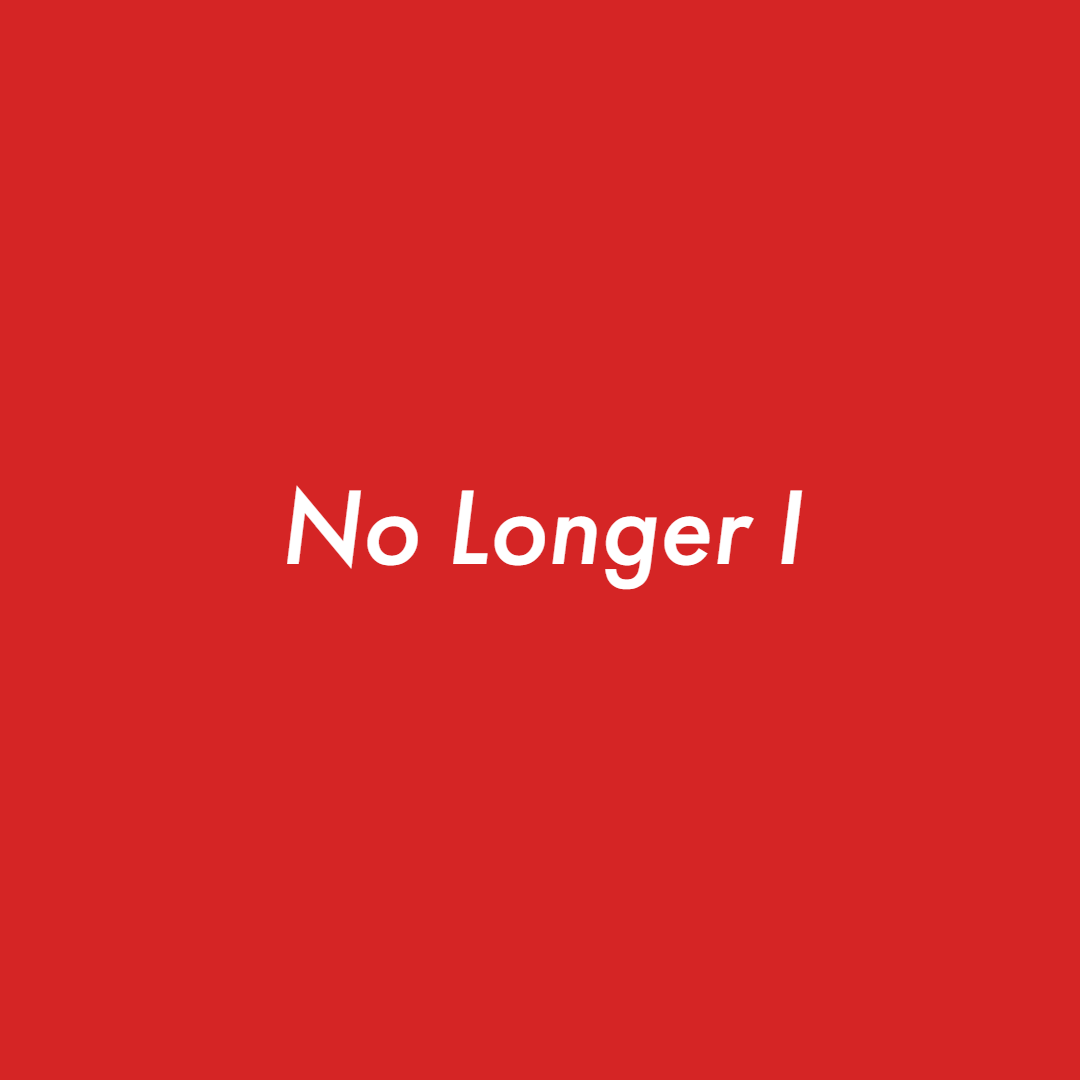 No Longer I.png