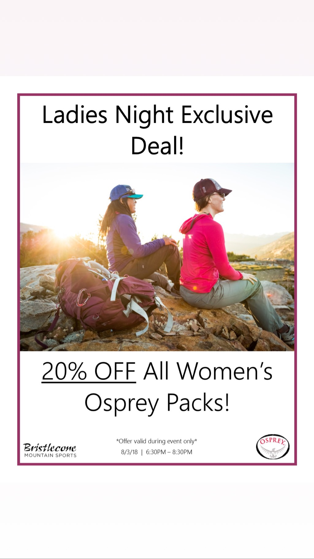 Exclusive Ladies Night Deal! 20% Off Osprey Packs this night only!