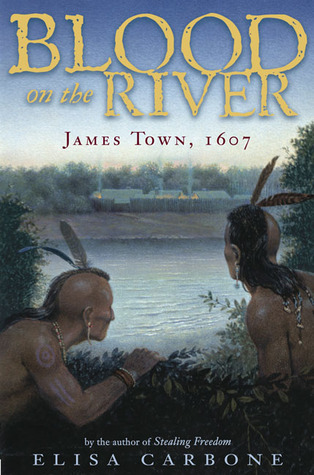 Carbone, Elisa Lynn. Blood on the River: James Town 1607. Viking, 2006. 237 pp. Grades 5-8.