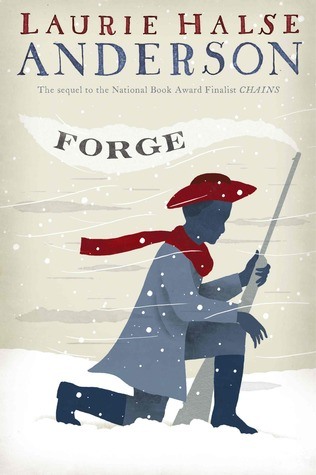 Anderson, Laurie Halse. Forge (Seeds of America #2). Atheneum Books for Young Readers, 2010. 297 pp. Grades 5-8.