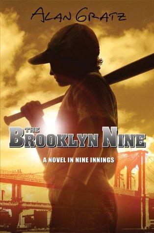 Gratz, Alan. The Brooklyn Nine: A Novel in Nine Innings. Dial, 2009. 299 pp. Grades 6-8.