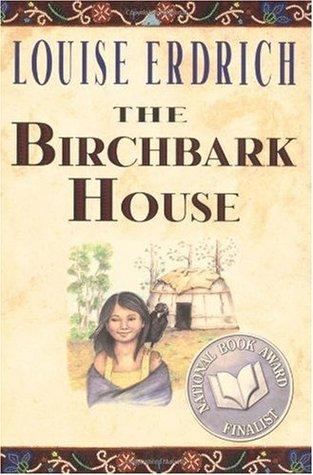 Erdrich, Louise. The Birchbark House (The Birchbark House #1). Hyperion, 1999. 244 pp. grades 5-8.