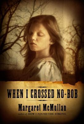 McMullan, Margaret. When I Crossed No-Bob. Houghton Mifflin, 2007. 209 pp. Grades 5-8.