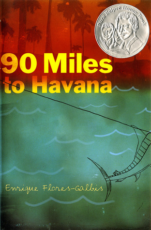 Flores-Galbis, Enrique. 90 Miles to Havana. Roaring Brook Press, 2010. 292 pp. grades 5-8.